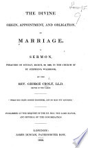 The Divine Origin Appointment And Obligation Of Marriage A Sermon Etc
