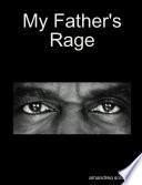 My Father's Rage