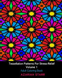 Tessellation Patterns For Stress Relief Volume 1