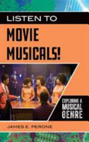 link to Listen to movie musicals! : exploring a musical genre in the TCC library catalog