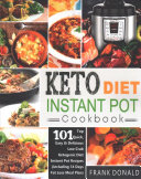 Keto Diet Instant Pot Cookbook For Rapid Weight Loss And A Better Lifestyle