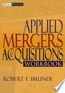 """""""Applied Mergers and Acquisitions Workbook"""" by Robert F. Bruner"""