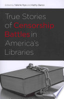 True Stories of Censorship Battles in America s Libraries Book