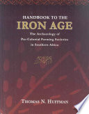 Handbook to the Iron Age  : The Archaeology of Pre-colonial Farming Societies in Southern Africa