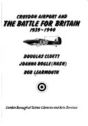 Croydon Airport and the Battle for Britain 1939 1940