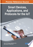 Smart Devices  Applications  and Protocols for the IoT