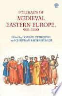 Portraits of Medieval Eastern Europe  900   1400