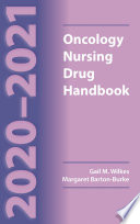 """2020-2021 Oncology Nursing Drug Handbook"" by Gail M. Wilkes, Margaret Barton-Burke"