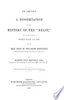 A dissertation on the history of the    Beast     as derived from the prophets Daniel and John  and of that head of the Beast especially     whose deadly wound was healed