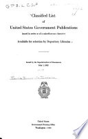 Classified List Of United States Government Publications Issued In Series Or Of A Miscellaneous Character Available For Selection By Depository Libraries July 1 1932