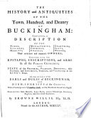 The History and Antiquities of the Town, Hundred, and Deanry of Buckingham