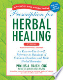 """Prescription for Herbal Healing, 2nd Edition: An Easy-to-Use A-to-Z Reference to Hundreds of Common Disorders and Their Herbal Remedies"" by Phyllis A. Balch CNC, Stacey Bell"