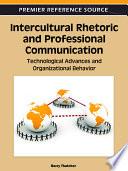Intercultural Rhetoric And Professional Communication Technological Advances And Organizational Behavior