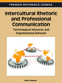 Intercultural Rhetoric and Professional Communication: Technological Advances and Organizational Behavior Pdf/ePub eBook