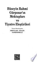 Hüseyin Rahmi Gürpınar'ın mektupları ve tiyatro eleştirileri