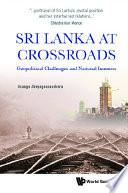 Sri Lanka At Crossroads  Geopolitical Challenges And National Interests