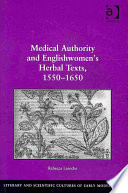 Medical Authority And Englishwomen S Herbal Texts 1550 1650