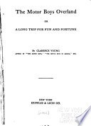 The Motor Boys Overland, Or, A Long Trip for Fun and Fortune by Clarence Young PDF