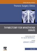 Thymectomy in Myasthenia Gravis  An Issue of Thoracic Surgery Clinics  Ebook