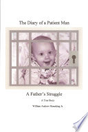 The Diary of a Patient Man  a Father s Struggle Book