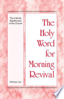 The Holy Word For Morning Revival The Intrinsic Significance Of The Church
