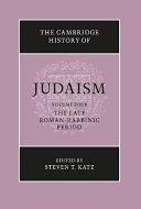 The Cambridge History of Judaism  Volume 4  The Late Roman Rabbinic Period