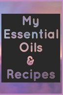 My Essential Oils   Recipes