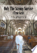 Only the Strong Survive  True Grit  Book