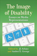 The image of disability: essays on media representations