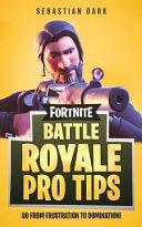 Fortnite Battle Royale Pro Tips
