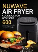 Nuwave Air Fryer Cookbook for Beginners