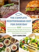 The Complete Mediterranean Diet for Every Day Book