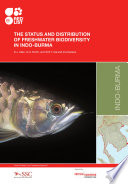 The status and distribution of freshwater biodiversity in Indo Burma Book