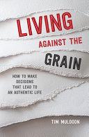 Living Against the Grain Book