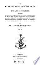 The Bibliographer S Manual Of English Literature Containing An Account Of Rare Curious And Useful Books Etc
