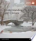UNDERSTANDING WEATHER AND CLIMATE PLUS PEARSON MODIFIED MASTERINGGEOGRAPHY WITH PEARSON ETEXT,... GLOBAL EDITION.