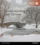 UNDERSTANDING WEATHER AND CLIMATE PLUS PEARSON MODIFIED MASTERINGGEOGRAPHY WITH PEARSON ETEXT     GLOBAL EDITION  Book PDF