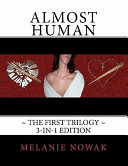 Almost Human the First Trilogy: 3-In-1 Edition