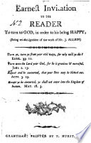 An Earnest Invitation to the Reader to Turn to God, in Order to His Being Happy; (being an Abridgement of the Work of Mr. J. Allein)