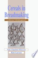 Cereals In Breadmaking Book PDF