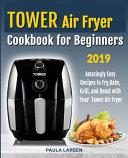 Tower Air Fryer Cookbook For Beginners Book