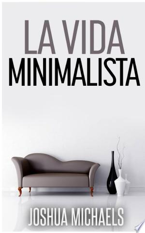 Download La Vida Minimalista Free PDF Books - Free PDF