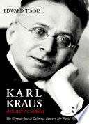 Karl Kraus, Apocalyptic Satirist  : The Post-war Crisis and the Rise of the Swastika , Volume 2