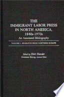 The Immigrant Labor Press in North America, 1840s-1970s: Migrants from northern Europe