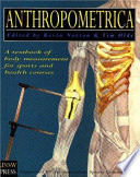 """Anthropometrica: A Textbook of Body Measurement for Sports and Health Courses"" by Kevin Norton, Tim Olds, Australian Sports Commission"