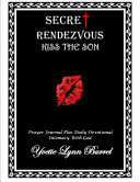 Secret Rendezvous Kiss the Son