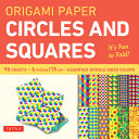 Origami Paper   Circles and Squares 6 Inch   96 Sheets