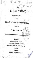 The Longitude Discovered  by a New Mathematical Instrument  Called Graphor