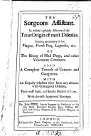 Pdf The Surgeon's Assistant. In which is Plainly Discovered the True Origin of Most Diseases ... With Diverse Approved Receipts