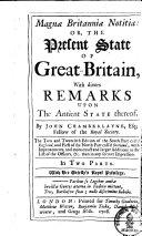 Magnae Britanniae Notitia, Or the Present State of Great-Britain